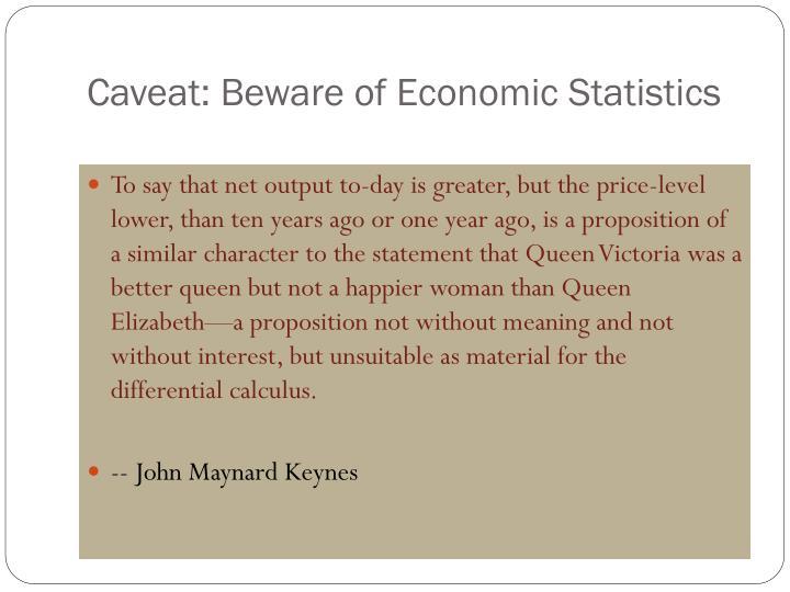 Caveat beware of economic statistics