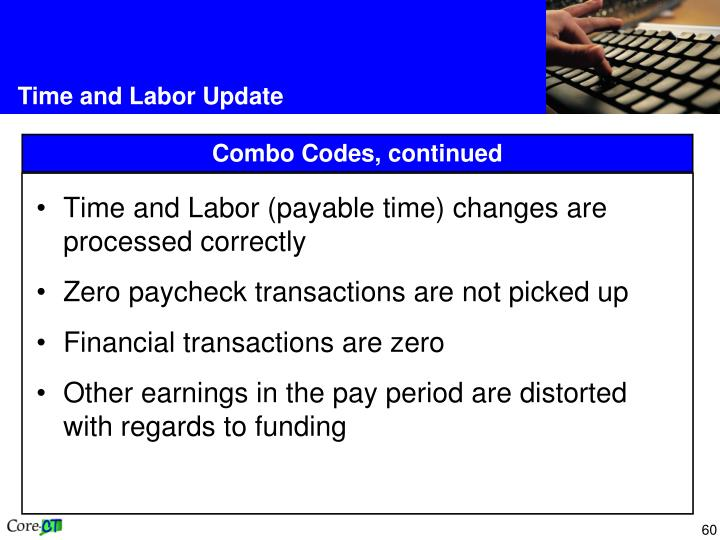 Time and Labor (payable time) changes are processed correctly