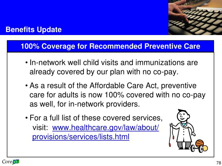 In-network well child visits and immunizations are already covered by our plan with no co-pay.