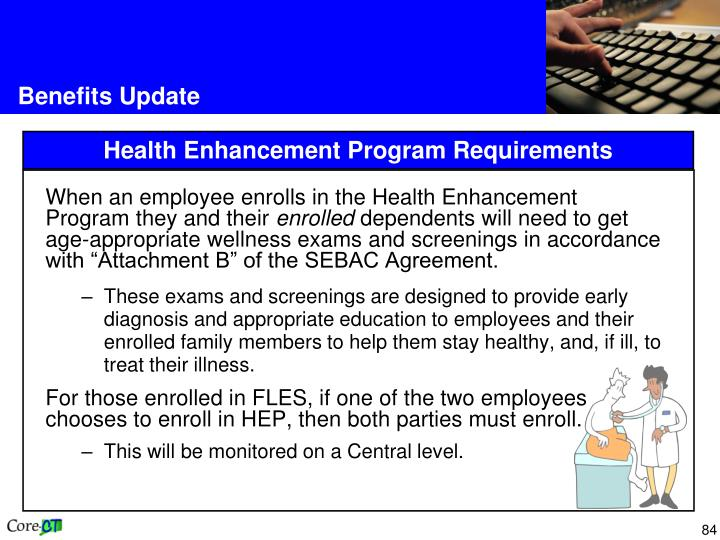 When an employee enrolls in the Health Enhancement Program they and their