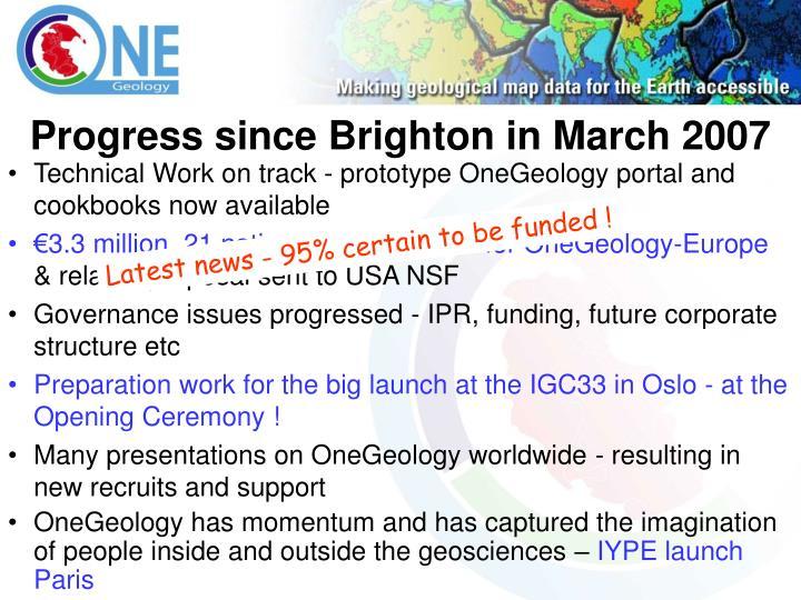 Progress since Brighton in March 2007