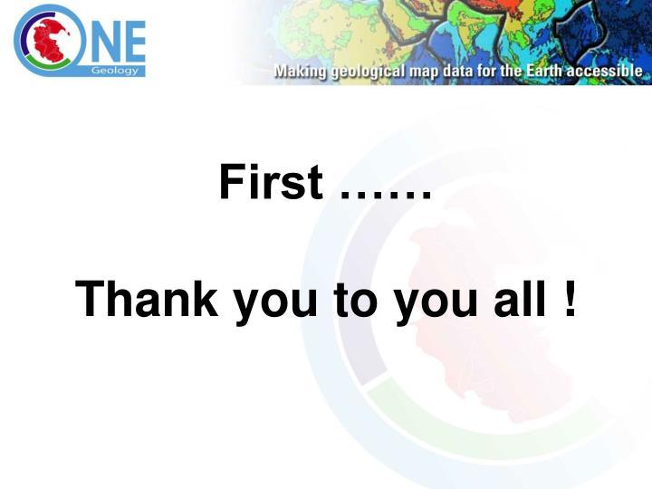 First ……
