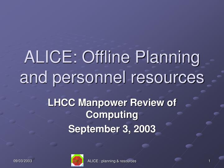 alice offline planning and personnel resources n.