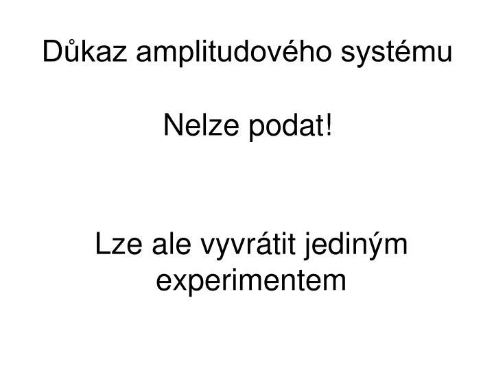 Důkaz amplitudového systému