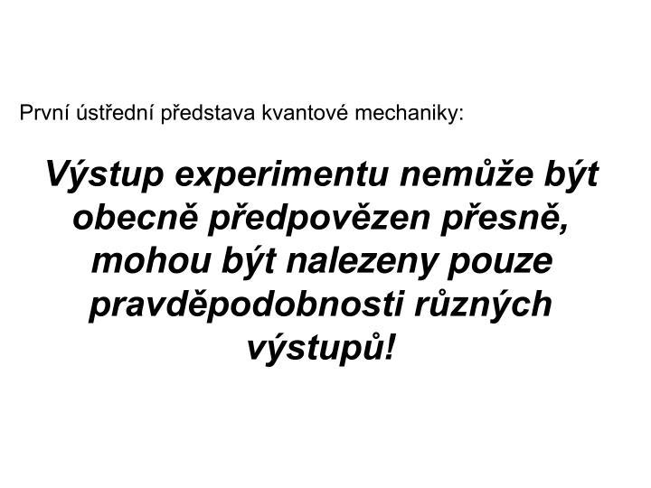 První ústřední představa kvantové mechaniky: