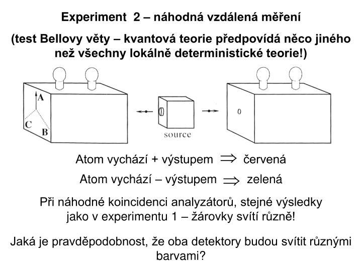 Experiment  2 – náhodná vzdálená měření