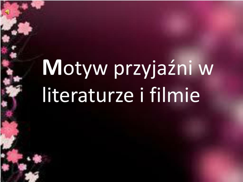 Ppt M Otyw Przyjaźni W Literaturze I Filmie Powerpoint