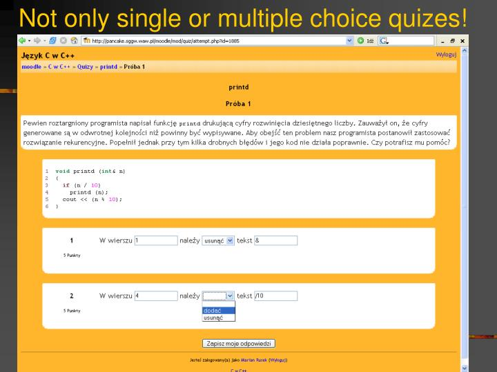 Not only single or multiple choice quizes!