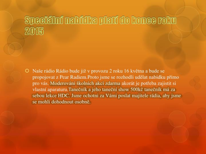 Speci ln nab dka plat do konce roku 2015