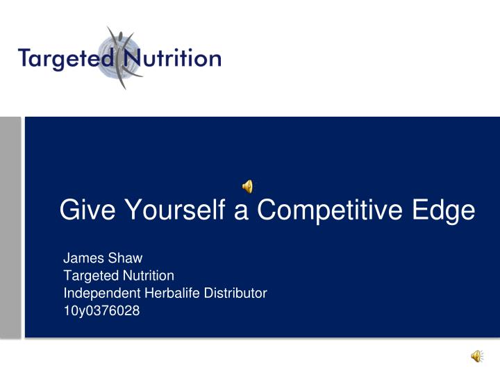 Give yourself a competitive edge