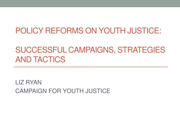 strategies of youth justice policies essay Addressing youth gang problems: an overview of programs  policies and strategies  8 in comparison with more traditional mental health and youth justice.