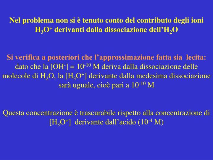 Nel problema non si è tenuto conto del contributo degli ioni H
