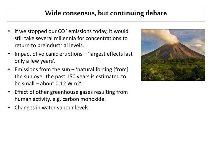 Wide consensus, but continuing debate