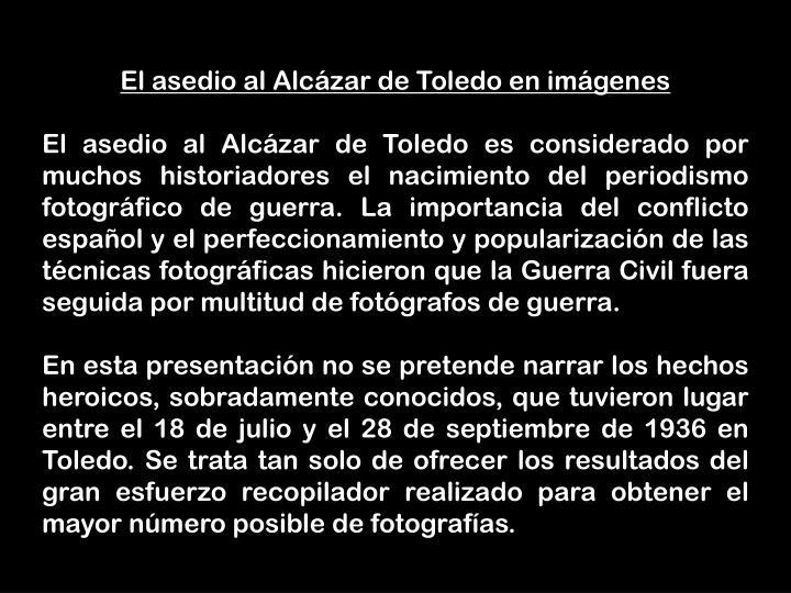 El asedio al Alcázar de Toledo en imágenes