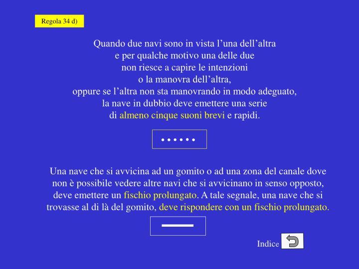 Regola 34 d)