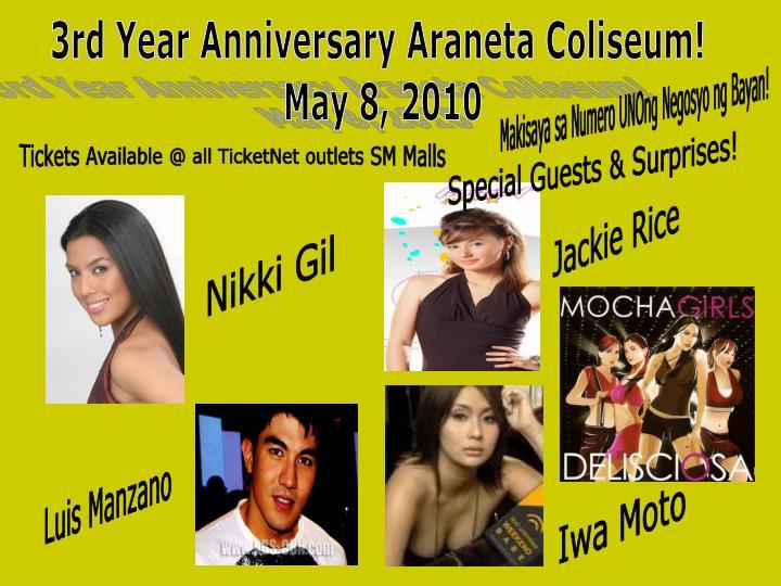3rd Year Anniversary Araneta Coliseum!