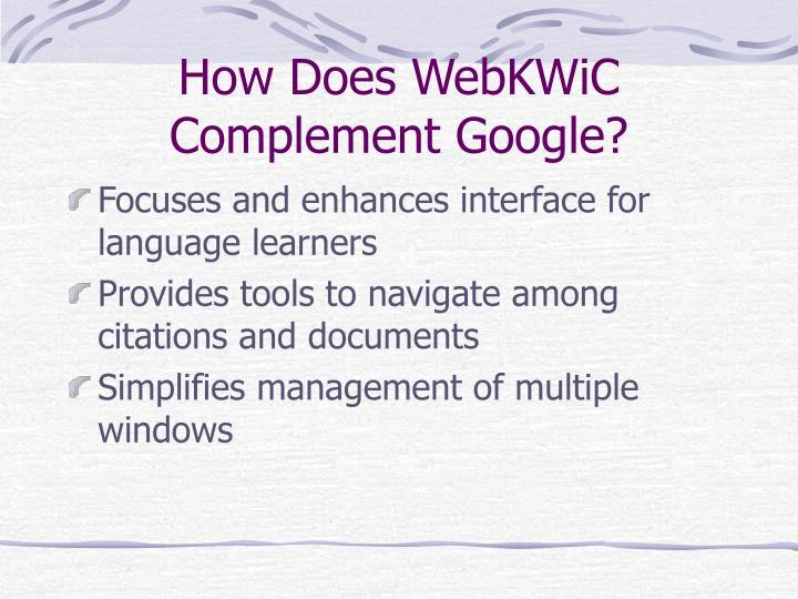 How Does WebKWiC Complement Google?