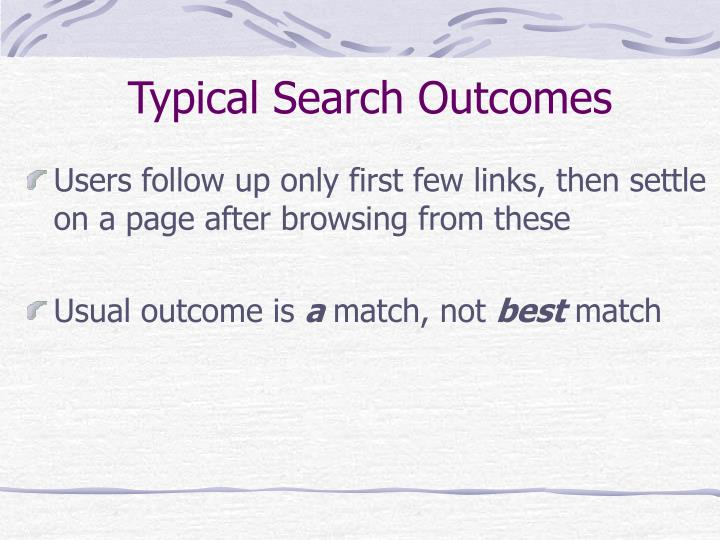 Typical Search Outcomes