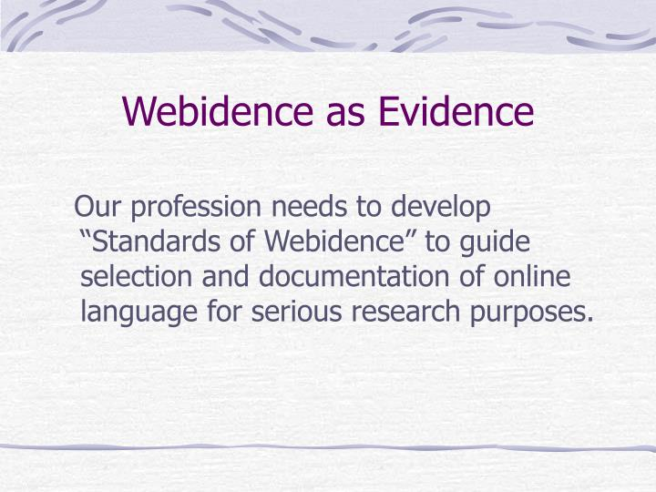 Webidence as Evidence