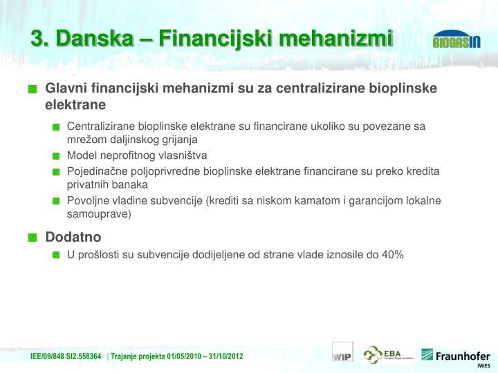 Glavni financijski mehanizmi su za centralizirane bioplinske elektrane