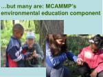 but many are mcammp s environmental education component