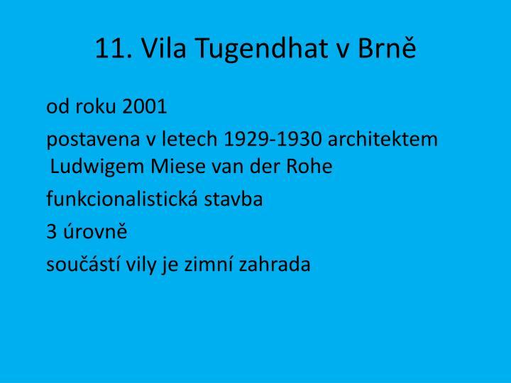 11. Vila Tugendhat v Brně