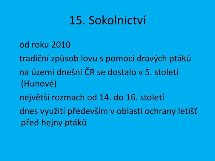 15. Sokolnictví