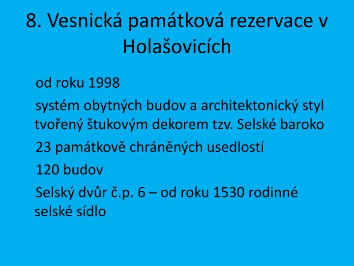 8. Vesnická památková rezervace v Holašovicích