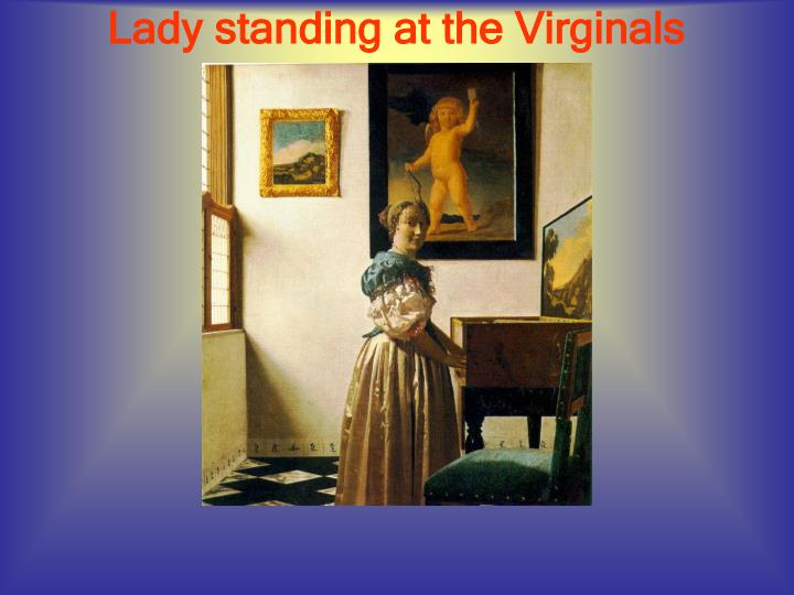 Lady standing at the Virginals