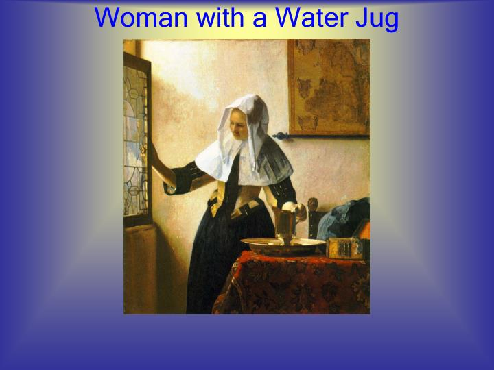 Woman with a Water Jug