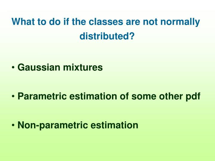 What to do if the classes are not normally