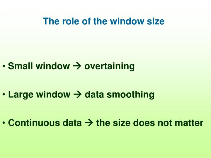 The role of the window size