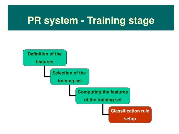 PR system - Training stage