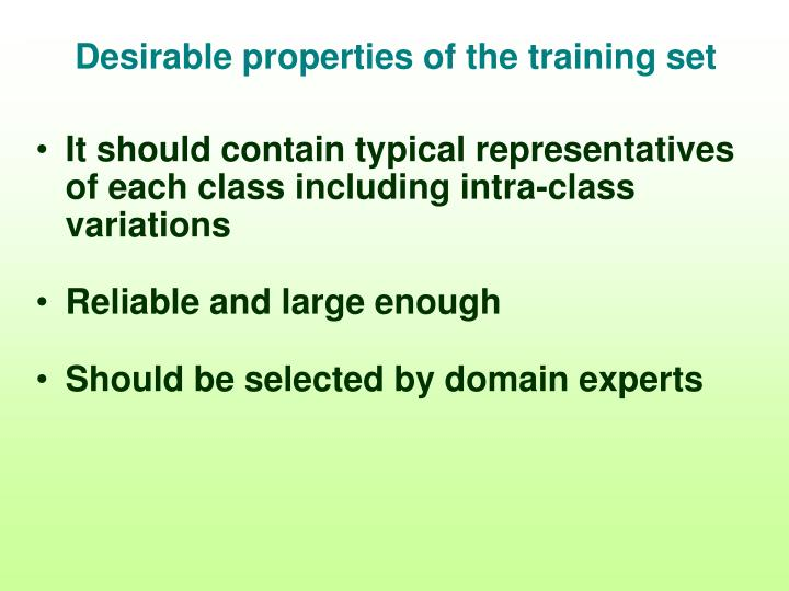 Desirable properties of the training set