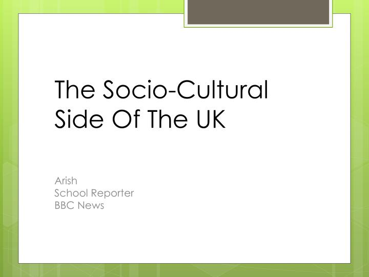 The Socio-Cultural Side Of The UK