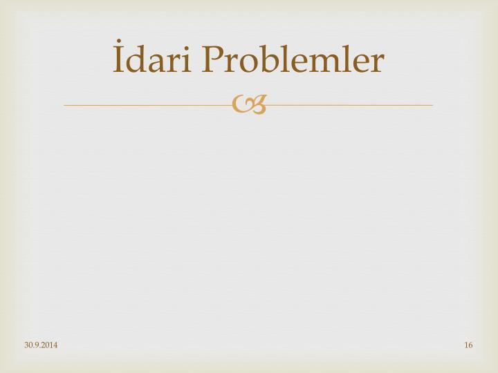 İdari Problemler