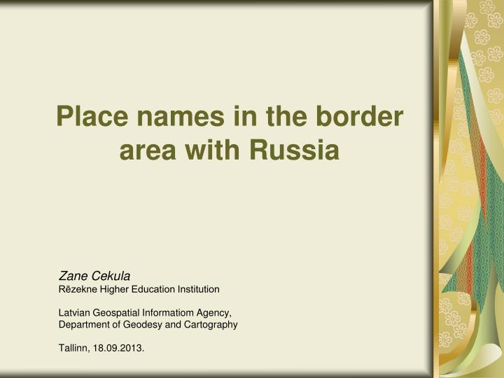 PPT - P lace names in the border area with Russia PowerPoint