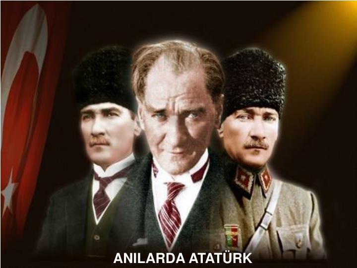 ANILARDA ATATÜRK