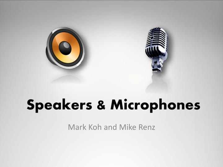 Speakers microphones