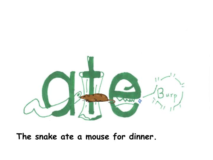 The snake ate a mouse for dinner.