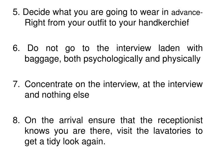 5. Decide what you are going to wear in