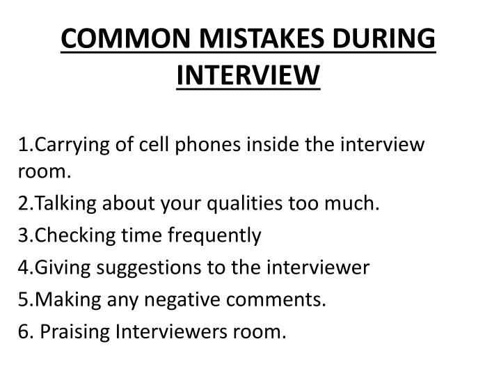 COMMON MISTAKES DURING INTERVIEW