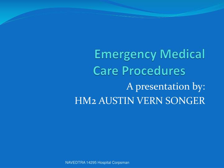 emergency medical care procedures n.