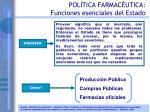 pol tica farmac utica funciones esenciales del estado3