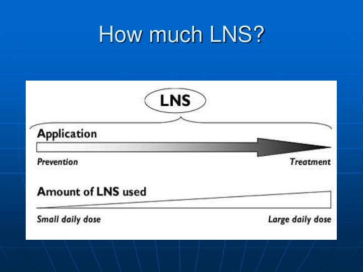 How much LNS?