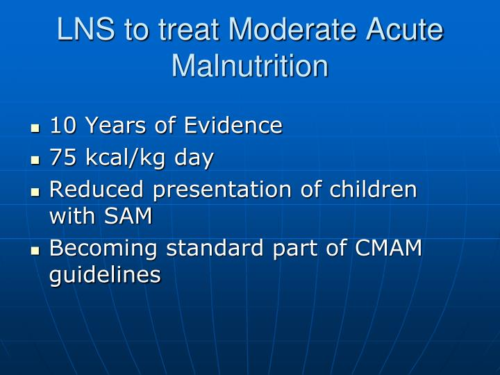 LNS to treat Moderate Acute Malnutrition
