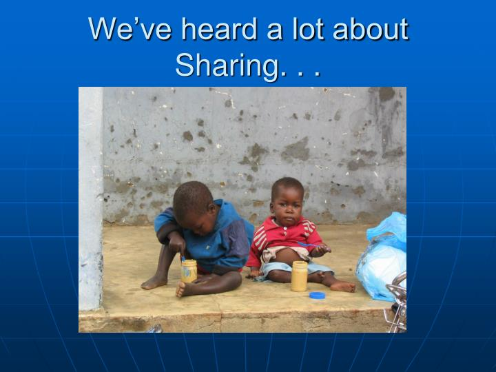 We've heard a lot about Sharing. . .