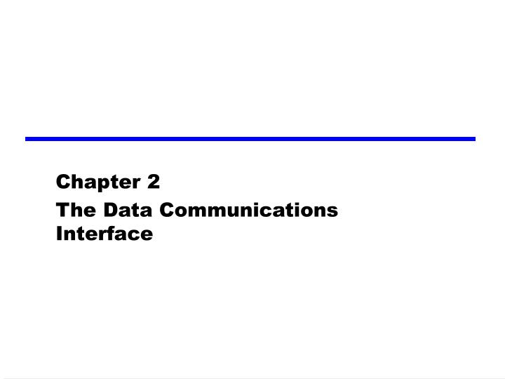 chapter 2 the data communications interface