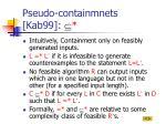 pseudo containmnets kab99