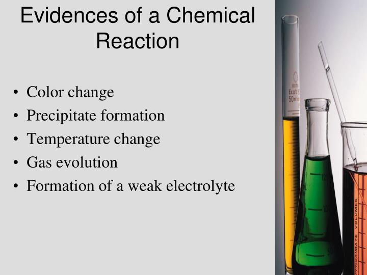 Evidences of a Chemical Reaction